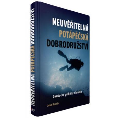 """Kniha """"Neuvěřitelná potápěčská dobrodružství"""""""